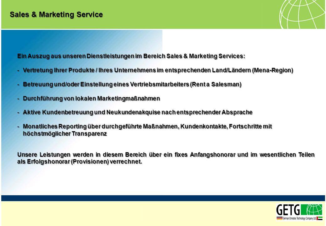 Ein Auszug aus unseren Dienstleistungen im Bereich Sales & Marketing Services: -Vertretung Ihrer Produkte / Ihres Unternehmens im entsprechenden Land/
