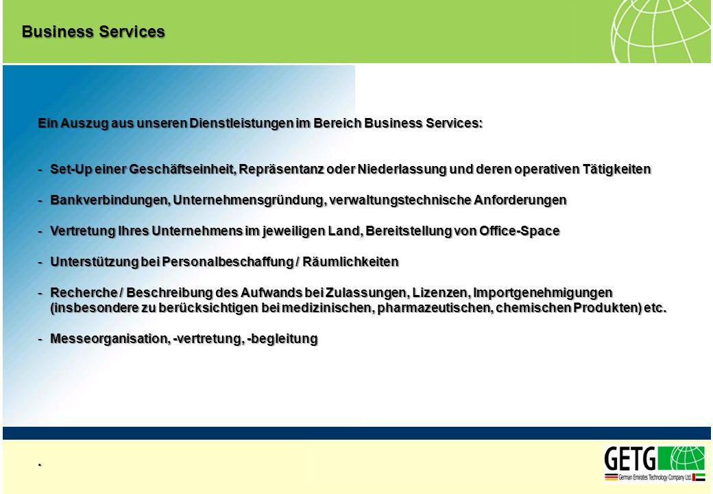 Business Services Ein Auszug aus unseren Dienstleistungen im Bereich Business Services: -Set-Up einer Geschäftseinheit, Repräsentanz oder Niederlassun