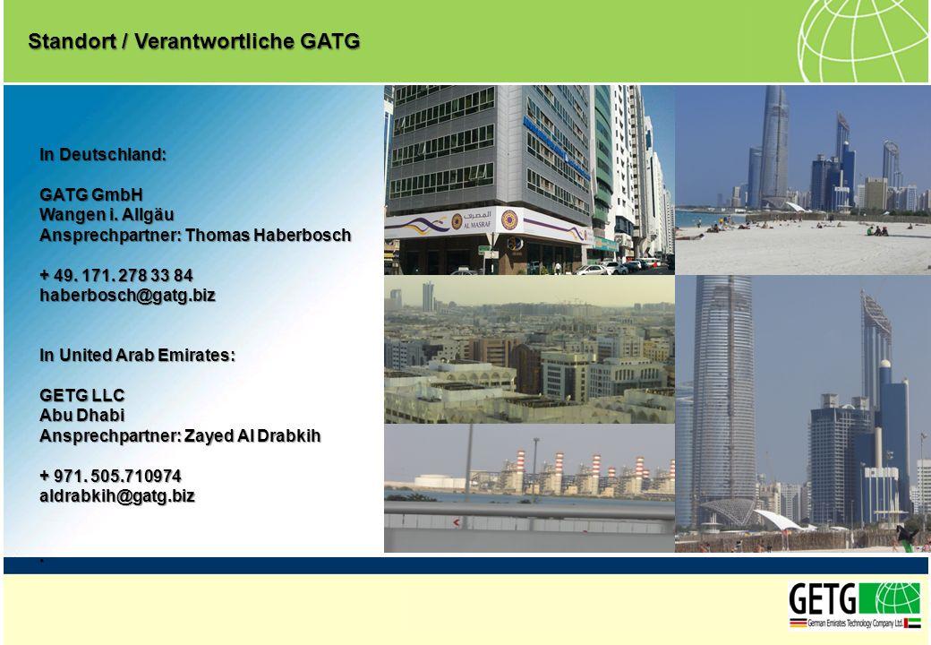 In Deutschland: GATG GmbH Wangen i. Allgäu Ansprechpartner: Thomas Haberbosch + 49. 171. 278 33 84 haberbosch@gatg.biz In United Arab Emirates: GETG L