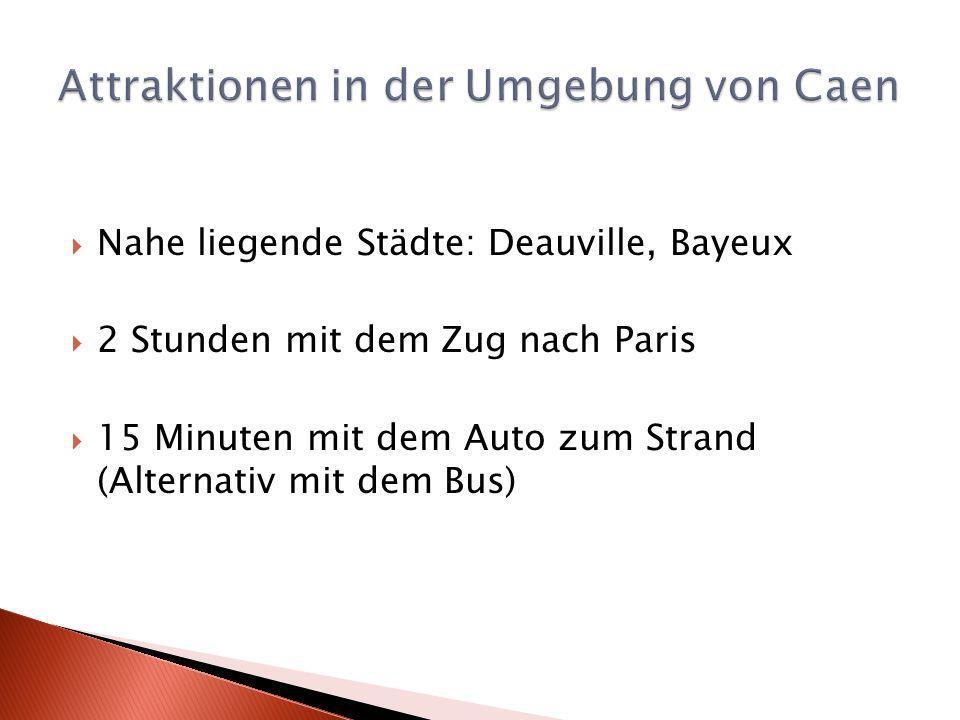 Nahe liegende Städte: Deauville, Bayeux 2 Stunden mit dem Zug nach Paris 15 Minuten mit dem Auto zum Strand (Alternativ mit dem Bus)