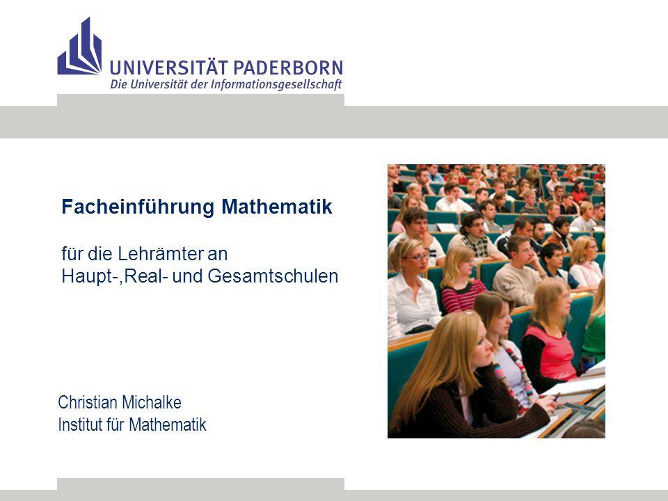 Facheinführung Mathematik für die Lehrämter an Haupt-,Real- und Gesamtschulen Christian Michalke Institut für Mathematik