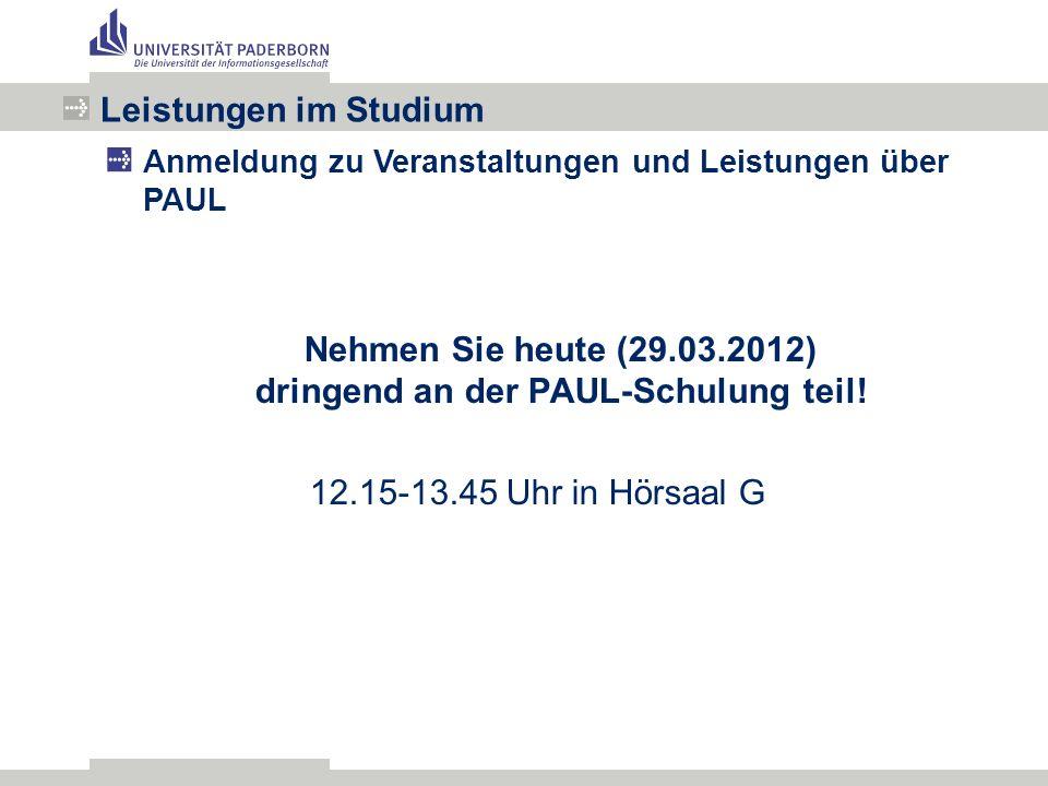 Nehmen Sie heute (29.03.2012) dringend an der PAUL-Schulung teil.