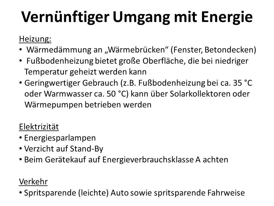 Vernünftiger Umgang mit Energie Heizung: Wärmedämmung an Wärmebrücken (Fenster, Betondecken) Fußbodenheizung bietet große Oberfläche, die bei niedrige