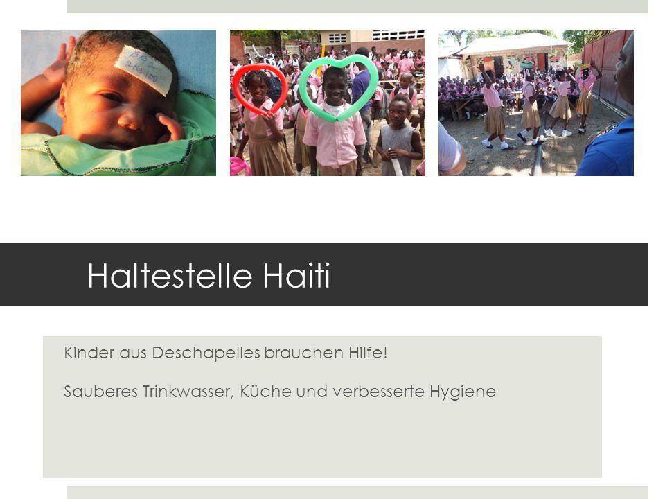 Haltestelle Haiti Kinder aus Deschapelles brauchen Hilfe! Sauberes Trinkwasser, Küche und verbesserte Hygiene