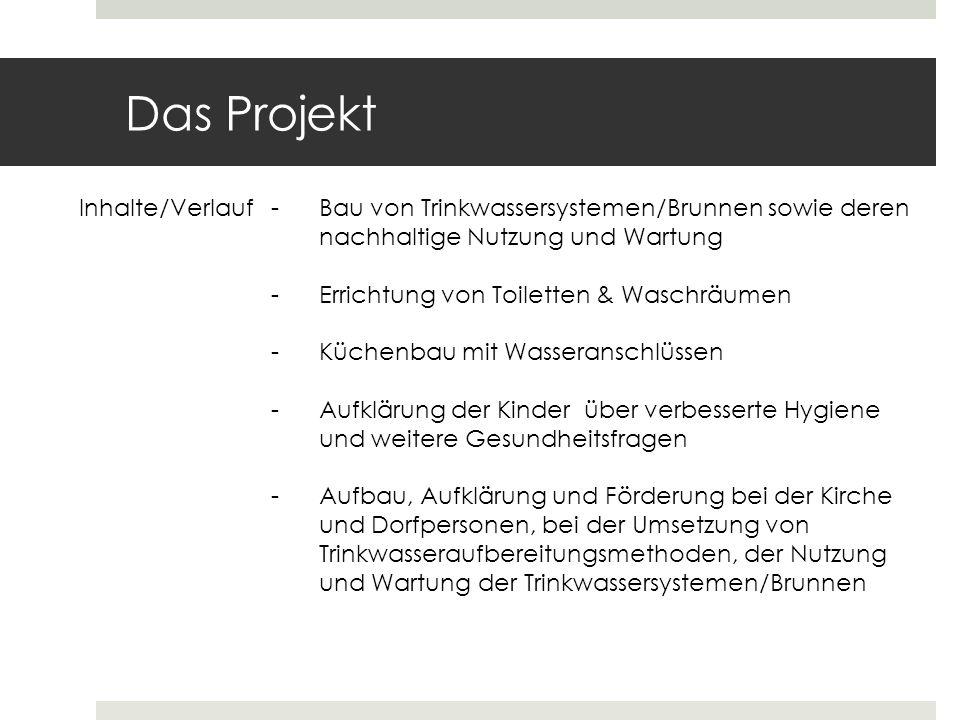 Das Projekt Inhalte/Verlauf-Bau von Trinkwassersystemen/Brunnen sowie deren nachhaltige Nutzung und Wartung -Errichtung von Toiletten & Waschräumen -K