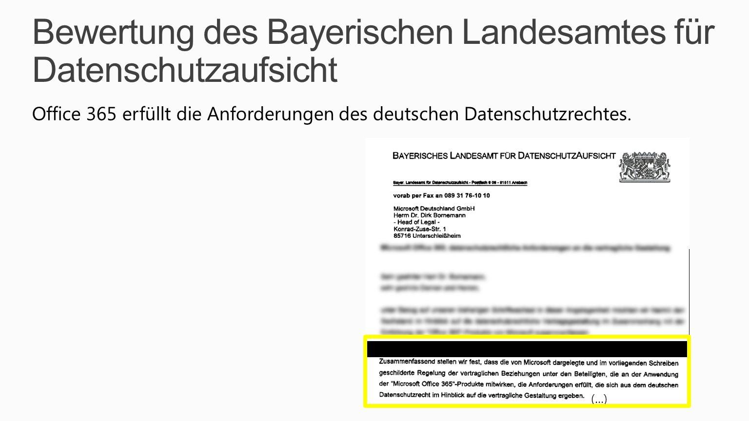 Bewertung des Bayerischen Landesamtes für Datenschutzaufsicht Office 365 erfüllt die Anforderungen des deutschen Datenschutzrechtes. (…)