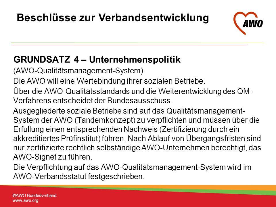 GRUNDSATZ 4 – Unternehmenspolitik (AWO-Qualitätsmanagement-System) Die AWO will eine Wertebindung ihrer sozialen Betriebe.