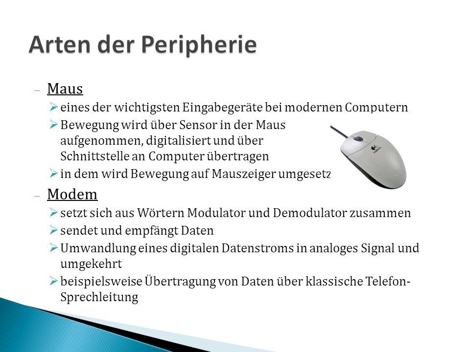 Maus eines der wichtigsten Eingabegeräte bei modernen Computern Bewegung wird über Sensor in der Maus aufgenommen, digitalisiert und über Schnittstell
