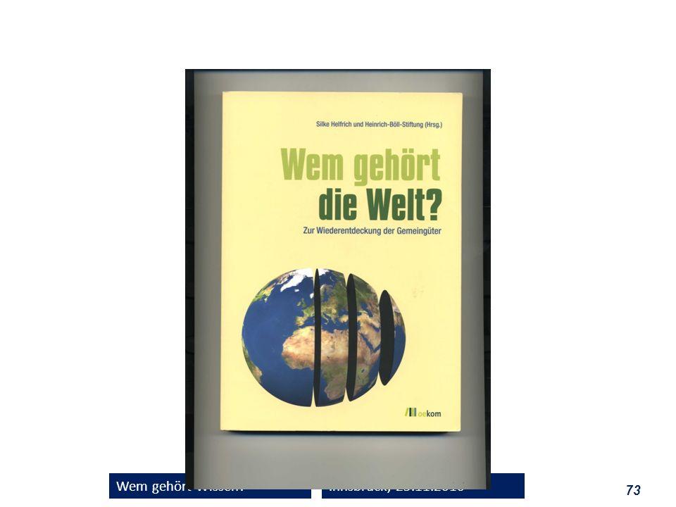 73 Wem gehört Wissen?Innsbruck, 25.11.2010