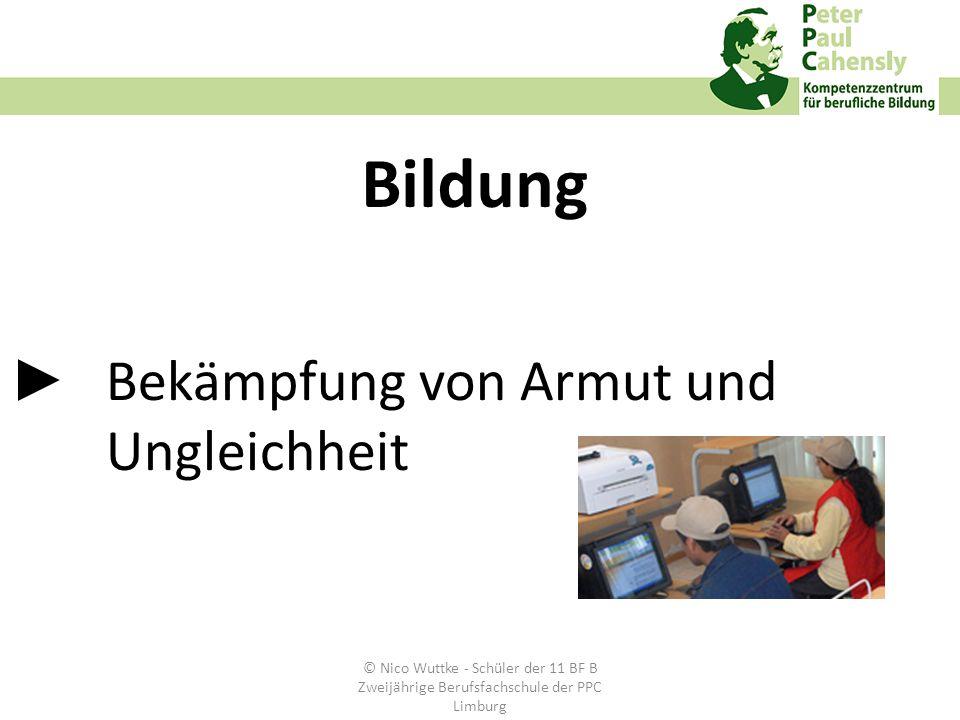 Bekämpfung von Armut und Ungleichheit Bildung © Nico Wuttke - Schüler der 11 BF B Zweijährige Berufsfachschule der PPC Limburg