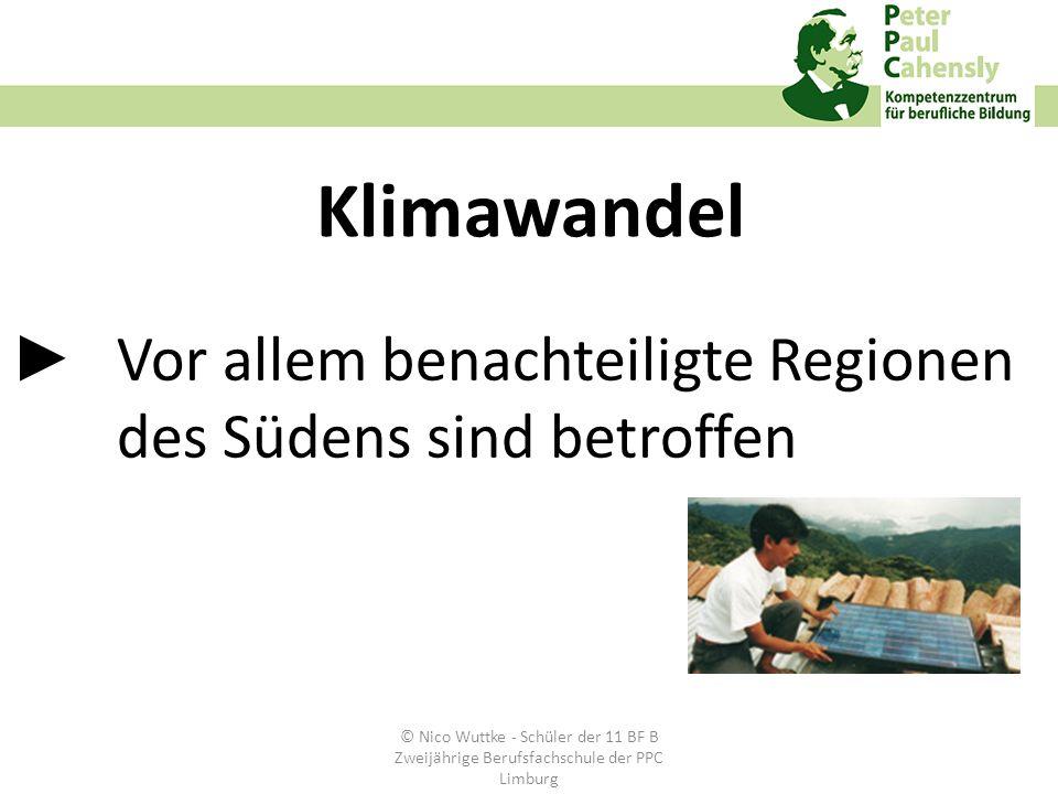 Vor allem benachteiligte Regionen des Südens sind betroffen Klimawandel © Nico Wuttke - Schüler der 11 BF B Zweijährige Berufsfachschule der PPC Limbu
