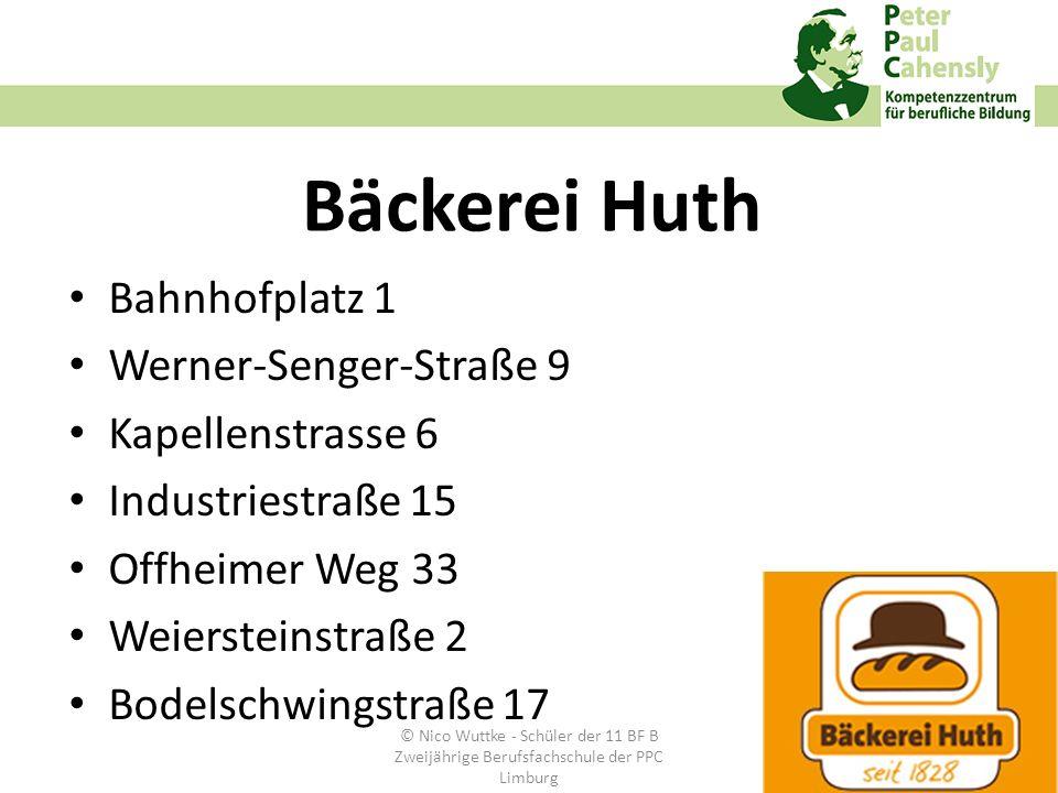 Bäckerei Huth Bahnhofplatz 1 Werner-Senger-Straße 9 Kapellenstrasse 6 Industriestraße 15 Offheimer Weg 33 Weiersteinstraße 2 Bodelschwingstraße 17 © N