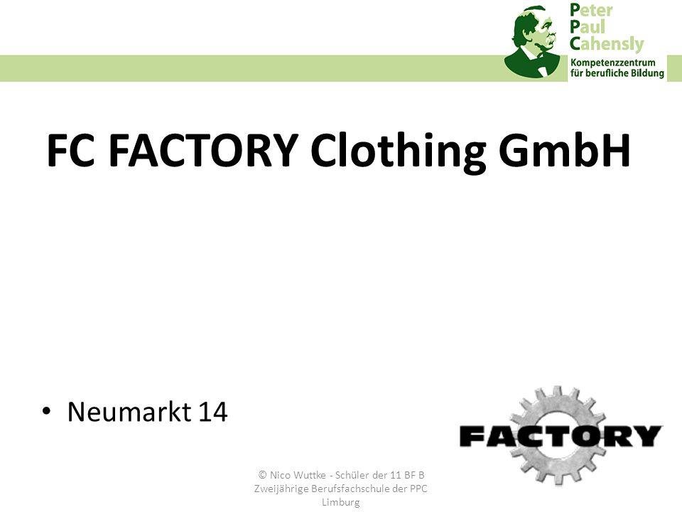 FC FACTORY Clothing GmbH Neumarkt 14 © Nico Wuttke - Schüler der 11 BF B Zweijährige Berufsfachschule der PPC Limburg