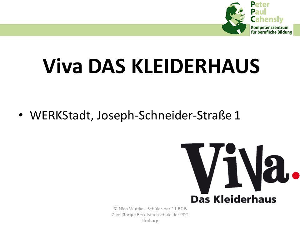 Viva DAS KLEIDERHAUS WERKStadt, Joseph-Schneider-Straße 1 © Nico Wuttke - Schüler der 11 BF B Zweijährige Berufsfachschule der PPC Limburg