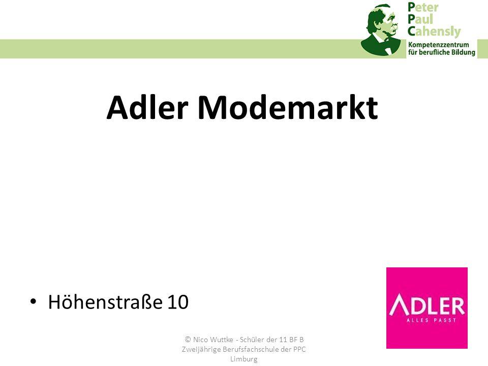 Adler Modemarkt Höhenstraße 10 © Nico Wuttke - Schüler der 11 BF B Zweijährige Berufsfachschule der PPC Limburg