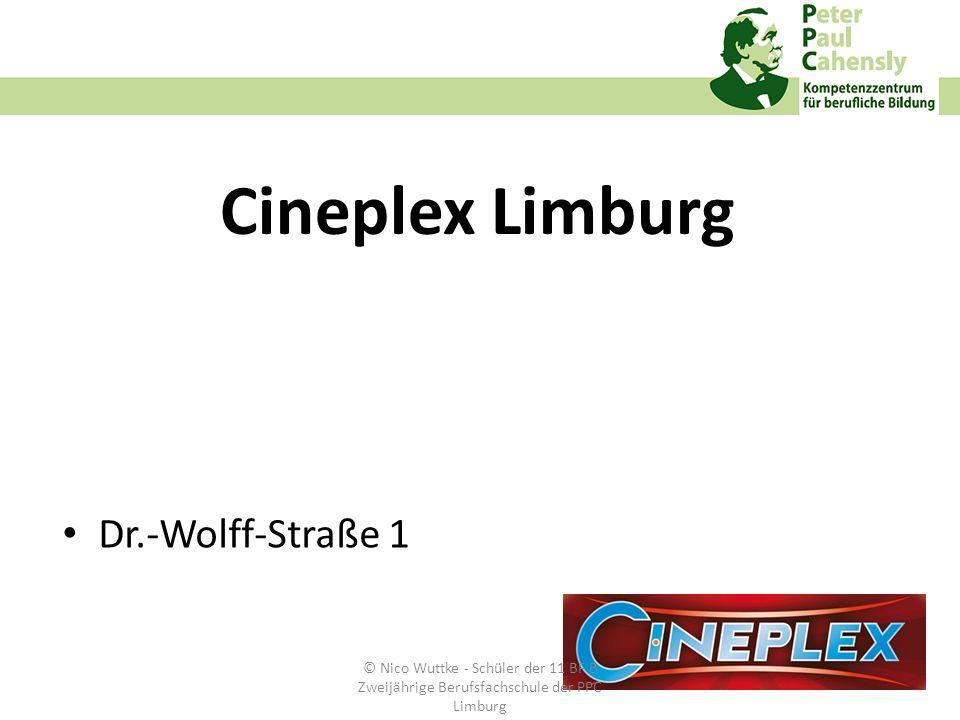 Cineplex Limburg Dr.-Wolff-Straße 1 © Nico Wuttke - Schüler der 11 BF B Zweijährige Berufsfachschule der PPC Limburg
