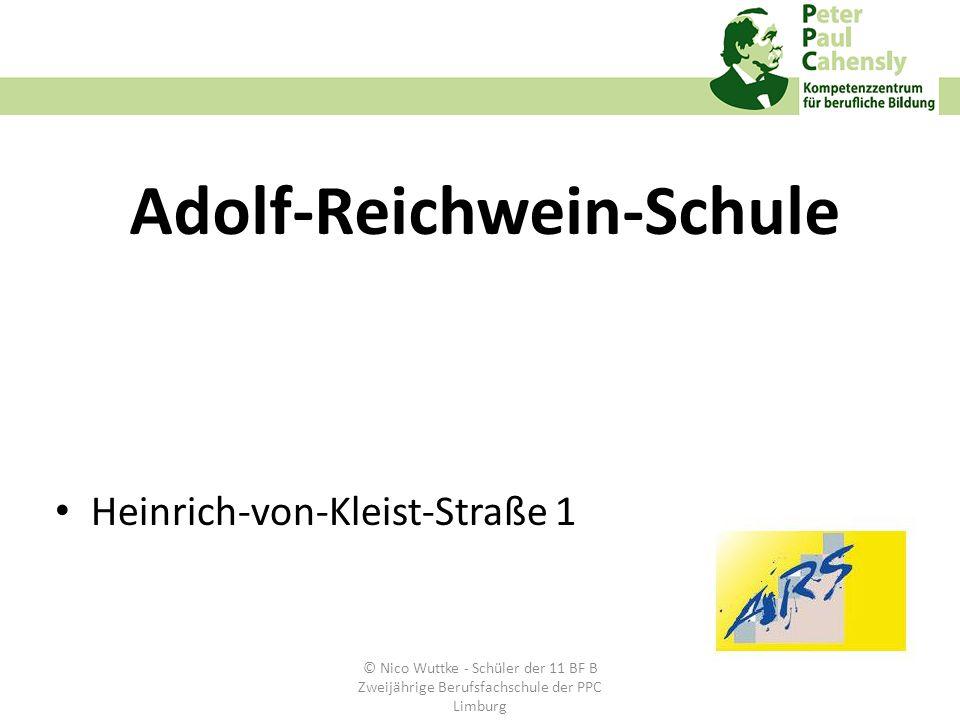Adolf-Reichwein-Schule Heinrich-von-Kleist-Straße 1 © Nico Wuttke - Schüler der 11 BF B Zweijährige Berufsfachschule der PPC Limburg