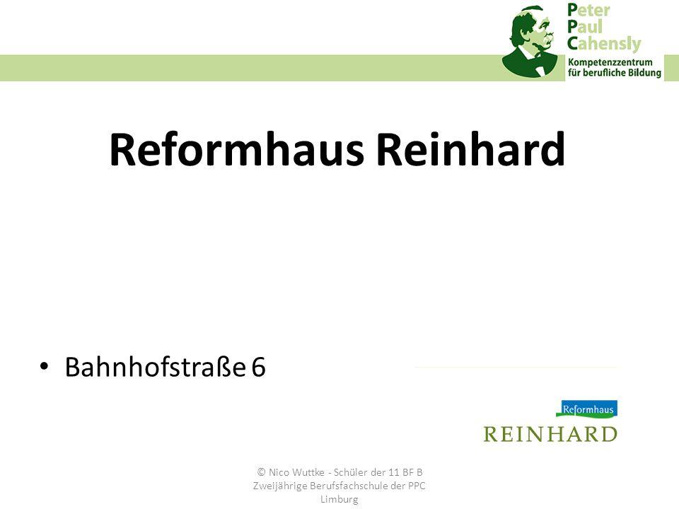 Reformhaus Reinhard Bahnhofstraße 6 © Nico Wuttke - Schüler der 11 BF B Zweijährige Berufsfachschule der PPC Limburg