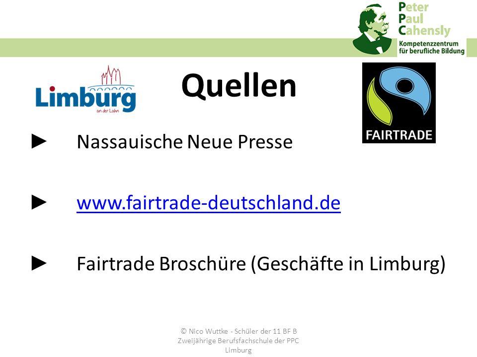 Quellen Nassauische Neue Presse www.fairtrade-deutschland.de Fairtrade Broschüre (Geschäfte in Limburg) © Nico Wuttke - Schüler der 11 BF B Zweijährig
