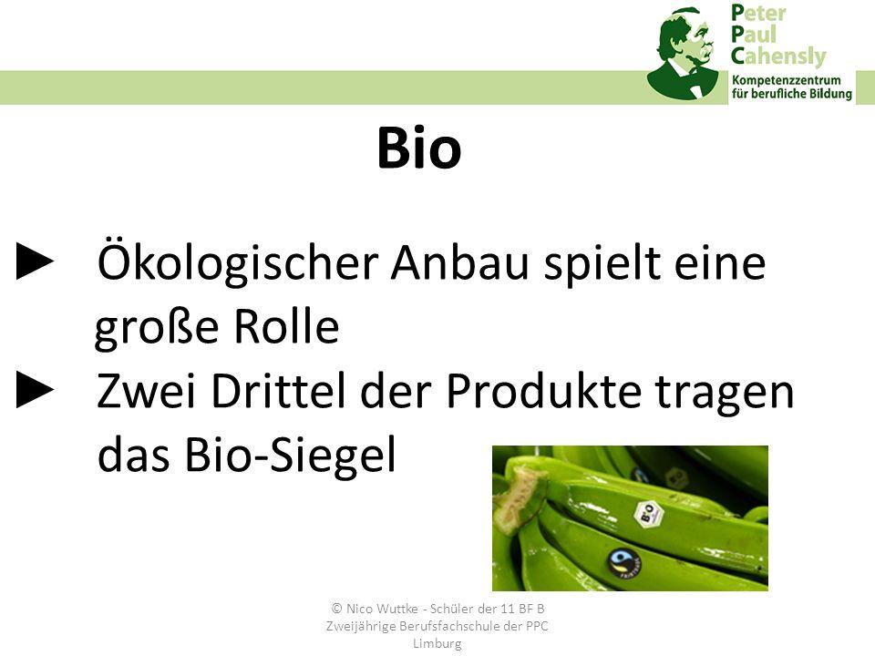 Ökologischer Anbau spielt eine große Rolle Zwei Drittel der Produkte tragen das BioSiegel Bio © Nico Wuttke - Schüler der 11 BF B Zweijährige Berufsfa
