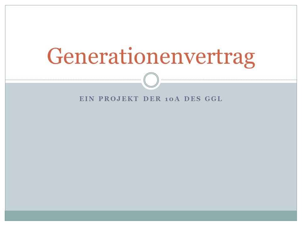 EIN PROJEKT DER 10A DES GGL Generationenvertrag