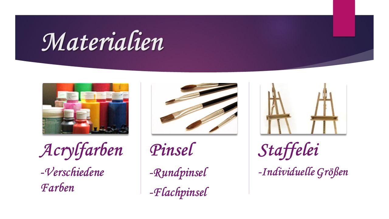 Materialien Acrylfarben -Verschiedene Farben Pinsel -Rundpinsel -Flachpinsel Staffelei -Individuelle Größen