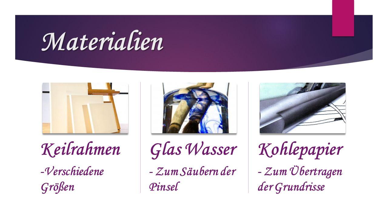 Materialien Keilrahmen -Verschiedene Größen Glas Wasser - Zum Säubern der Pinsel Kohlepapier - Zum Übertragen der Grundrisse