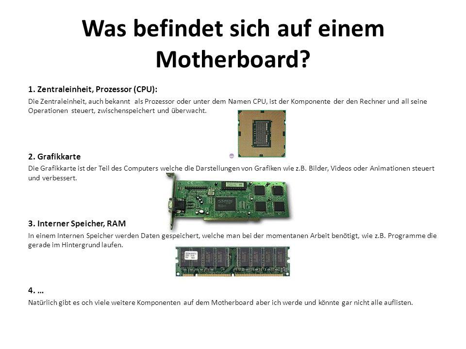 Was befindet sich auf einem Motherboard? 1. Zentraleinheit, Prozessor (CPU): Die Zentraleinheit, auch bekannt als Prozessor oder unter dem Namen CPU,