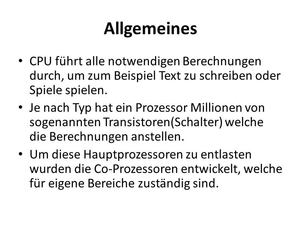 Allgemeines CPU führt alle notwendigen Berechnungen durch, um zum Beispiel Text zu schreiben oder Spiele spielen. Je nach Typ hat ein Prozessor Millio