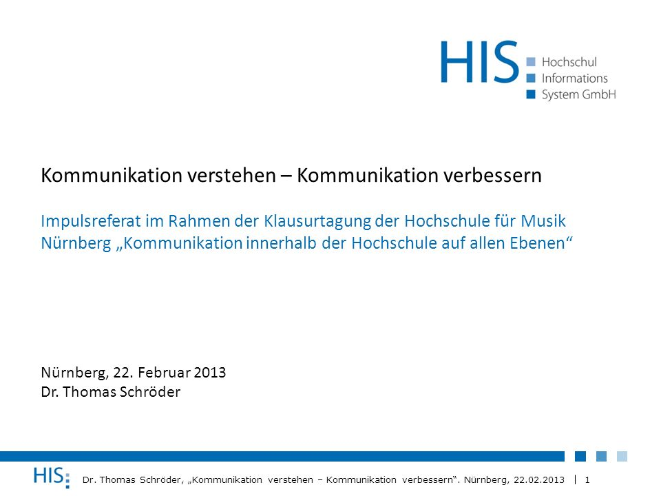 1 Dr. Thomas Schröder, Kommunikation verstehen – Kommunikation verbessern. Nürnberg, 22.02.2013 Kommunikation verstehen – Kommunikation verbessern Imp