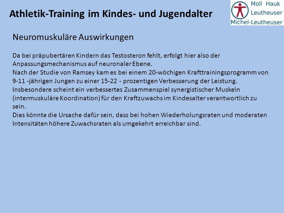 Athletik-Training im Kindes- und Jugendalter Neuromuskuläre Auswirkungen Wann sollte mit Kraft- bzw.