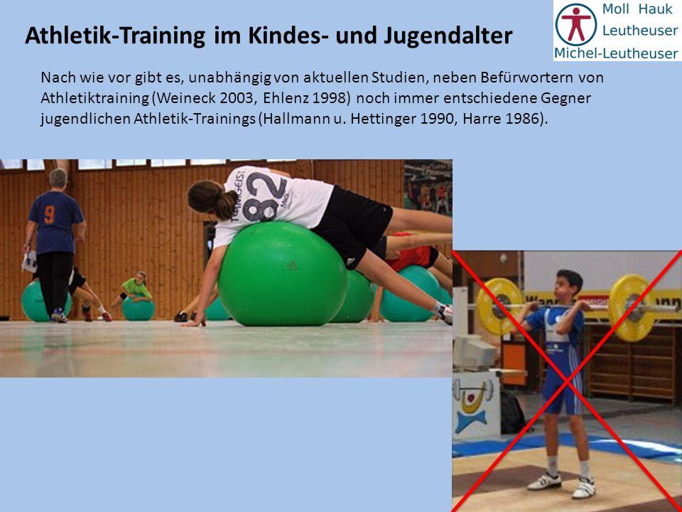 Nach wie vor gibt es, unabhängig von aktuellen Studien, neben Befürwortern von Athletiktraining (Weineck 2003, Ehlenz 1998) noch immer entschiedene Ge