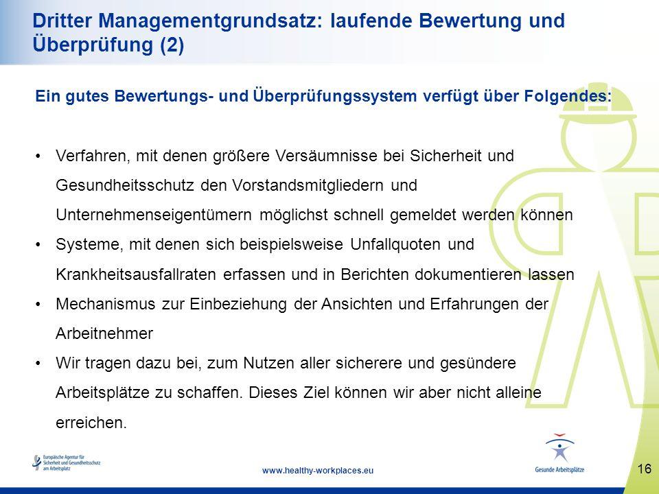 16 www.healthy-workplaces.eu Dritter Managementgrundsatz: laufende Bewertung und Überprüfung (2) Ein gutes Bewertungs- und Überprüfungssystem verfügt