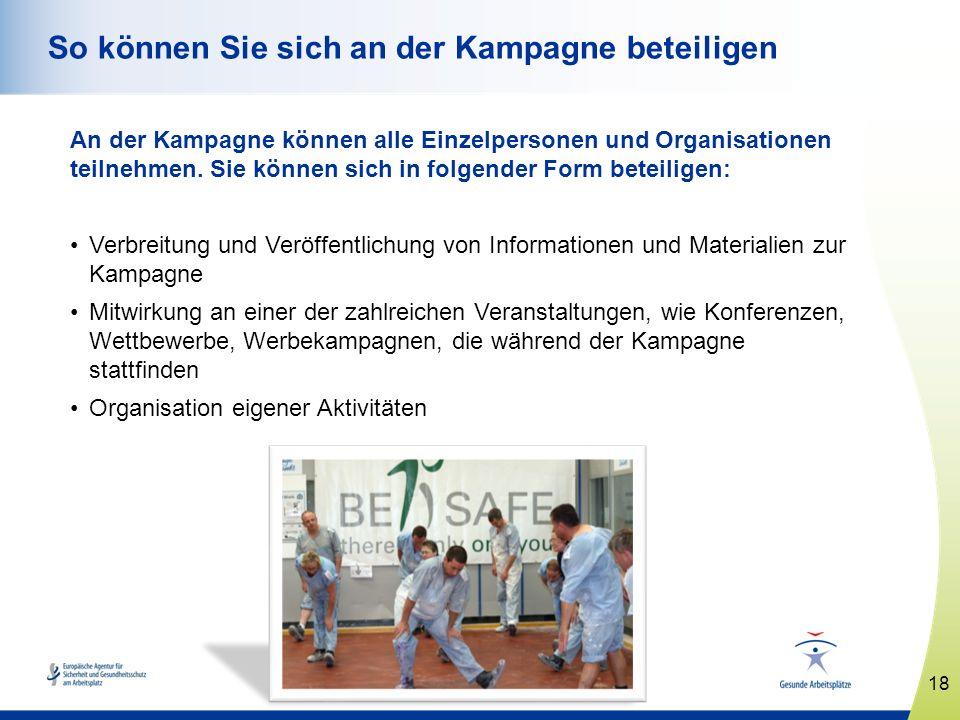 www.healthy-workplaces.eu An der Kampagne können alle Einzelpersonen und Organisationen teilnehmen. Sie können sich in folgender Form beteiligen: Verb