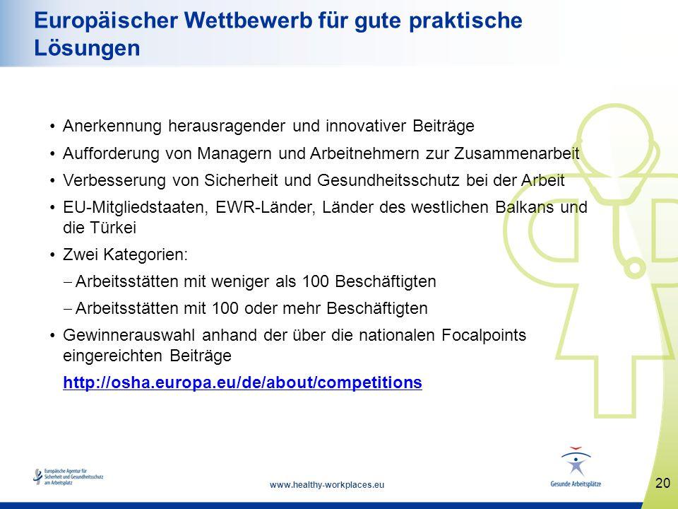 www.healthy-workplaces.eu Anerkennung herausragender und innovativer Beiträge Aufforderung von Managern und Arbeitnehmern zur Zusammenarbeit Verbesser