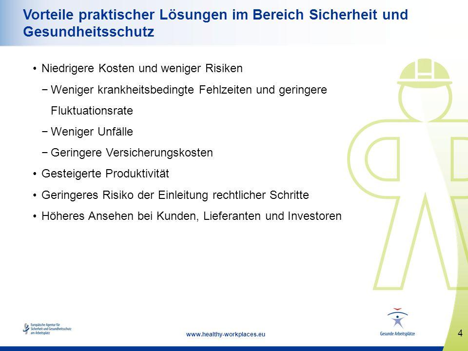 4 www.healthy-workplaces.eu Vorteile praktischer Lösungen im Bereich Sicherheit und Gesundheitsschutz Niedrigere Kosten und weniger Risiken Weniger kr