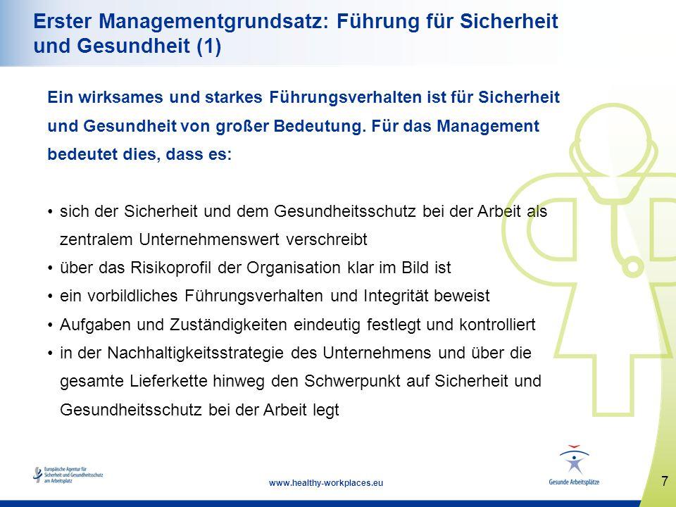 7 www.healthy-workplaces.eu Erster Managementgrundsatz: Führung für Sicherheit und Gesundheit (1) Ein wirksames und starkes Führungsverhalten ist für