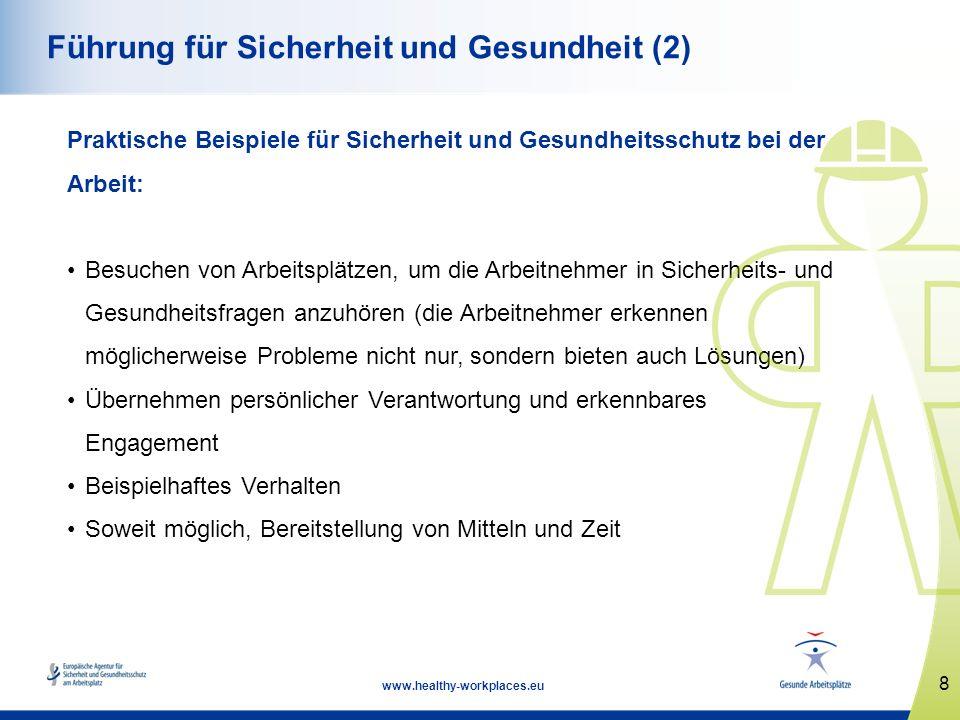 8 www.healthy-workplaces.eu Führung für Sicherheit und Gesundheit (2) Praktische Beispiele für Sicherheit und Gesundheitsschutz bei der Arbeit: Besuch