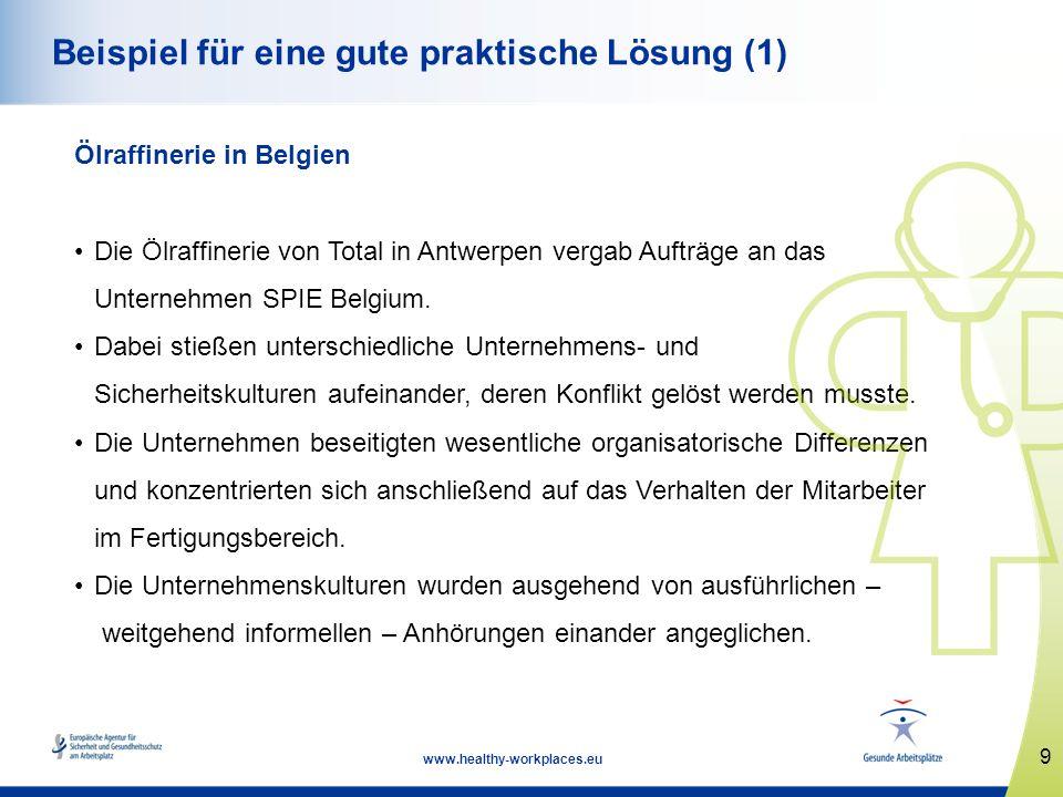 9 www.healthy-workplaces.eu Beispiel für eine gute praktische Lösung (1) Ölraffinerie in Belgien Die Ölraffinerie von Total in Antwerpen vergab Aufträ
