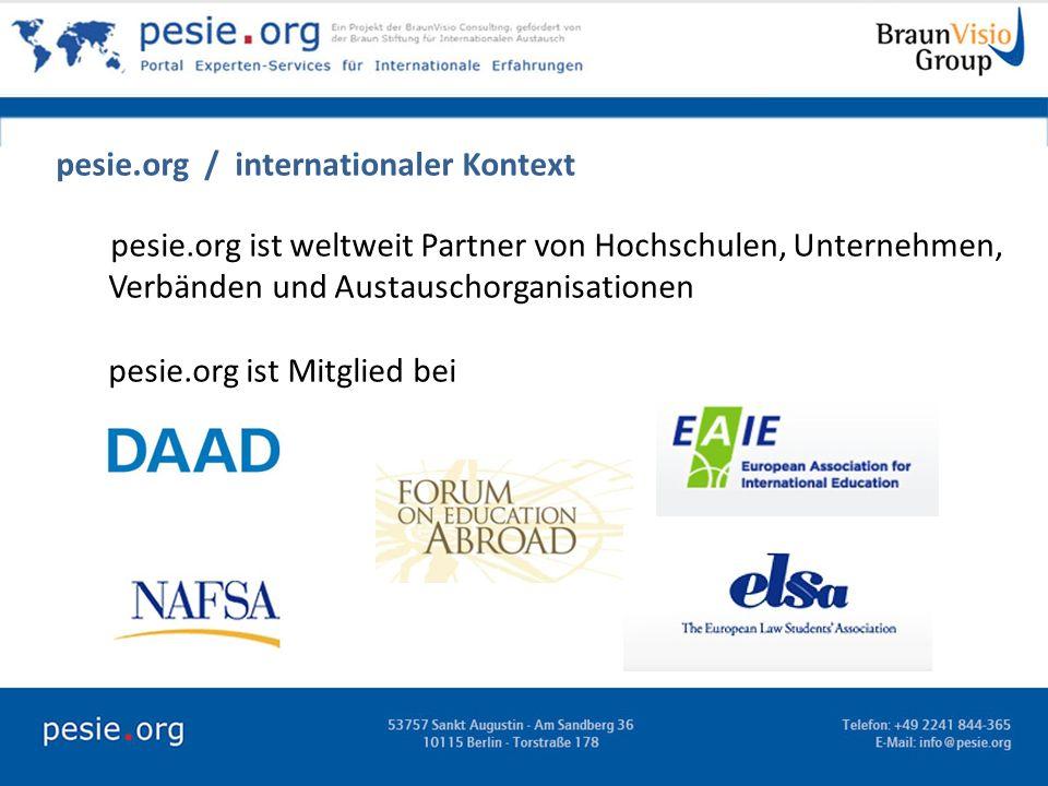 pesie.org / internationaler Kontext pesie.org ist weltweit Partner von Hochschulen, Unternehmen, Verbänden und Austauschorganisationen pesie.org ist M