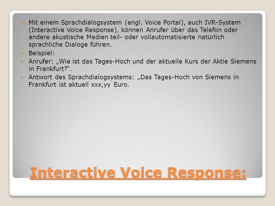 Interactive Voice Response: Mit einem Sprachdialogsystem (engl.