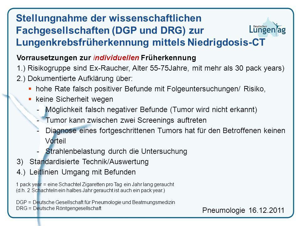 Stellungnahme der wissenschaftlichen Fachgesellschaften (DGP und DRG) zur Lungenkrebsfrüherkennung mittels Niedrigdosis-CT Pneumologie 16.12.2011 Vorr