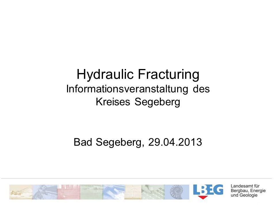 Hydraulic Fracturing Informationsveranstaltung des Kreises Segeberg Bad Segeberg, 29.04.2013