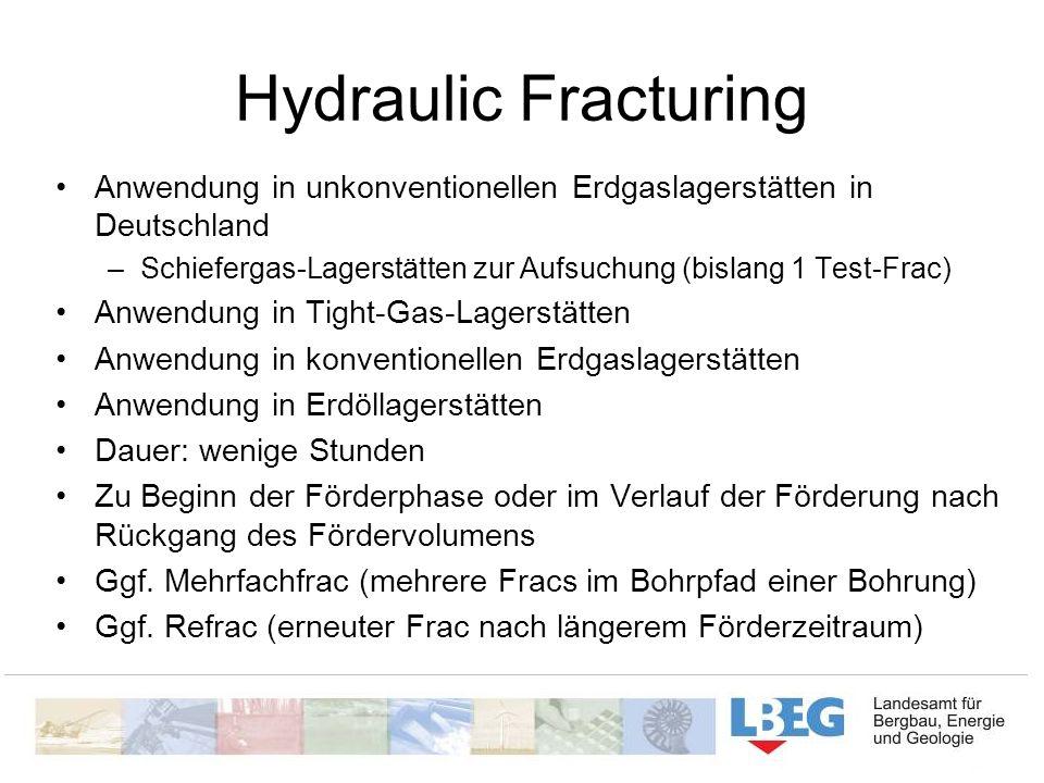 Hydraulic Fracturing Anwendung in unkonventionellen Erdgaslagerstätten in Deutschland –Schiefergas-Lagerstätten zur Aufsuchung (bislang 1 Test-Frac) A