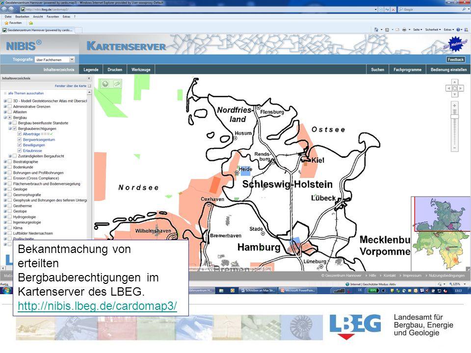 Bekanntmachung von erteilten Bergbauberechtigungen im Kartenserver des LBEG. http://nibis.lbeg.de/cardomap3/