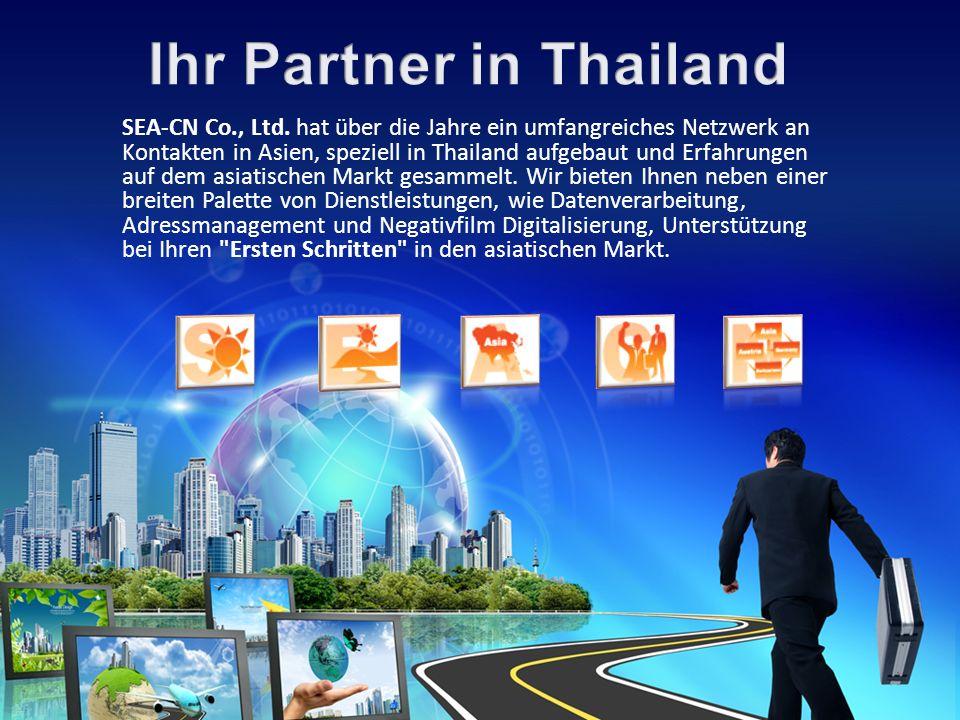 SEA-CN Co., Ltd. hat über die Jahre ein umfangreiches Netzwerk an Kontakten in Asien, speziell in Thailand aufgebaut und Erfahrungen auf dem asiatisch