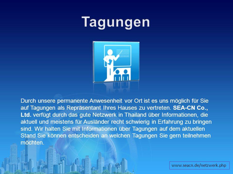 Durch unsere permanente Anwesenheit vor Ort ist es uns möglich für Sie auf Tagungen als Repräsentant Ihres Hauses zu vertreten. SEA-CN Co., Ltd. verfü