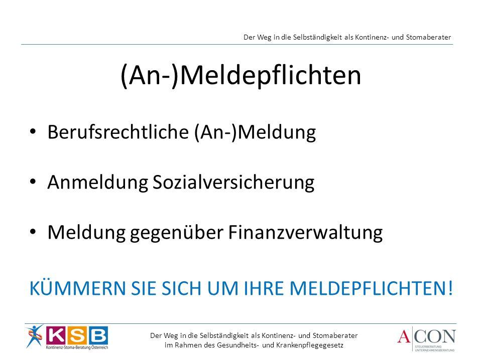 Berufsrechtliche (An-)Meldung Anmeldung Sozialversicherung Meldung gegenüber Finanzverwaltung KÜMMERN SIE SICH UM IHRE MELDEPFLICHTEN.