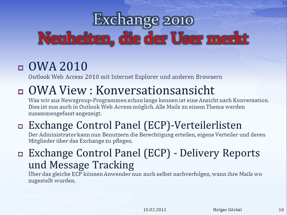 OWA 2010 Outlook Web Access 2010 mit Internet Explorer und anderen Browsern OWA View : Konversationsansicht Was wir aus Newsgroup-Programmen schon lange kennen ist eine Ansicht nach Konversation.