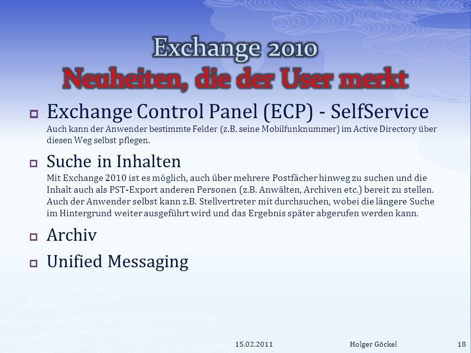 Exchange Control Panel (ECP) - SelfService Auch kann der Anwender bestimmte Felder (z.B. seine Mobilfunknummer) im Active Directory über diesen Weg se